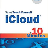 Sams Teach Yourself ICloud In 10 Minutes (2nd Edition) (Sams Teach Yourself -- Minutes) Mobi Download Book
