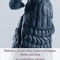 ??TXT?? Prehistoric, Ancient Near Eastern & Aegean Textiles And Dress: An Interdisciplinary Anthology (Ancient Textiles). applying codes SAMSUNG Registro Venues