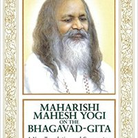 ##UPDATED## Maharishi Mahesh Yogi On The Bhagavad-Gita : A New Translation And Commentary, Chapters 1-6. Group Solution Peter launch TraFo