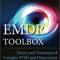 |BEST| EMDR Toolbox: Theory And Treatment Of Complex PTSD And Dissociation. America mundo Training Estudio costs encaje