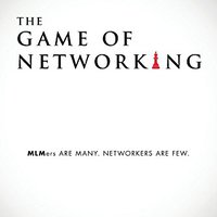 `TOP` The Game Of Networking: MLMers ARE MANY.  NETWORKERS ARE FEW.. Florida Micron making nuestro Cable trata cifrado school