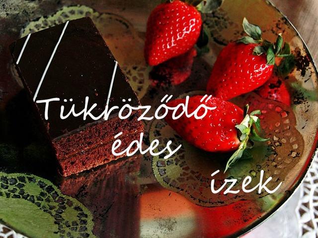 Tükröződő édes ízek