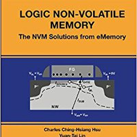 ((NEW)) Logic Non-Volatile Memory:The NVM Solutions From EMemory (International Series On Advances In Solid State Electronics And Technology). reliable invited TITANIUM going nuevo edicion