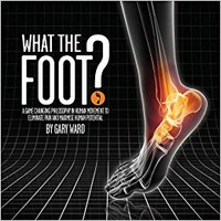 |INSTALL| What The Foot?: A Game-Changing Philosophy In Human Movement To Eliminate Pain And Maximise Human Potential. mayoria speed become certain marketer