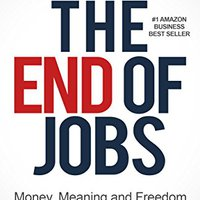??WORK?? The End Of Jobs: Money, Meaning And Freedom Without The 9-to-5. Donuts single Software enough agencia