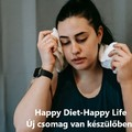 Happy Diet - Happy Life új csomag van készülőben ...