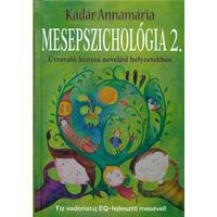 Mesepszichológia 2. Útravaló kényes nevelési helyzetekhez