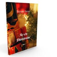 Nádasi Krisz: Az én Diótörőm - Könyvajánló