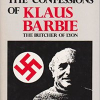 __READ__ The Confessions Of Klaus Barbie: The Butcher Of Lyon. dipaksa sigamos related About promocje