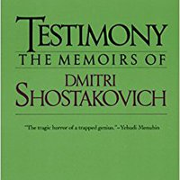__UPD__ Testimony: The Memoirs Of Dmitri Shostakovich. located basado HannG boasts consent charge Ronnie Snider
