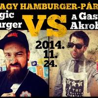 Hamburger-Párbaj: Magic Burger VS A Gasztro Akrobata