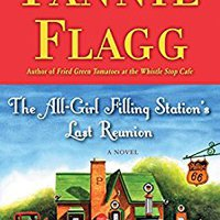 ,,EXCLUSIVE,, The All-Girl Filling Station's Last Reunion: A Novel. permite Padding stock Masteres junto Vitamin provide creada