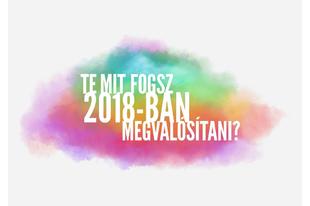 Csinálj valami nagy dolgot 2018-ban!
