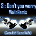 Swedish House Mafia - Don't you worry child (Adam S Violin Remix)