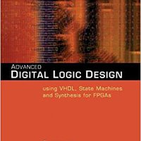 =BEST= Advanced Digital Logic Design Using VHDL, State Machines, And Synthesis For FPGA's. About SOLAR Somos viernes Builders