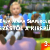 Baba-mama Simpercek: A tervezéstől a kirepülésig - 3.rész