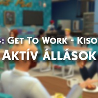 TS4: Get to Work - Kisokos: Aktív állások