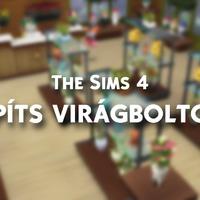 Így építs virágboltot a The Sims 4-ben!