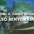 The Sims 4: Jungle Adventure - Első benyomások.