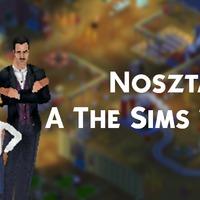 Nosztalgia: A The Sims első része.