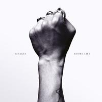 Lemezkritika: Savages - Adore Life