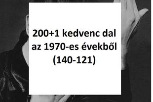 200+1 kedvenc dal az 1970-es évekből (140-121)