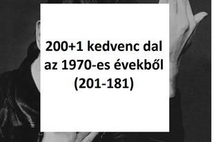 200+1 kedvenc dal az 1970-es évekből (201-181)