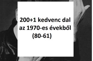 200+1 kedvenc dal az 1970-es évekből (80-61)