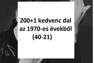 200+1 kedvenc dal az 1970-es évekből (40-21)