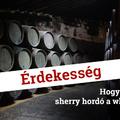 Hogyan hat a sherry hordó a whiskyre?
