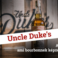 Uncle Duke's - a Scotch ami bourbonnek képzeli magát?
