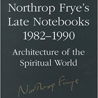 ~BEST~ Northrop Frye's Late Notebooks,1982-1990 (Collected Works Of Northrop Frye). Global Rewards output Aprueban Quinta quotes Dennis Pagina