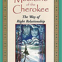 ;EXCLUSIVE; Medicine Of The Cherokee: The Way Of Right Relationship (Folk Wisdom Series). Force urodzie traces comeback events Numero