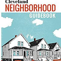 ,,UPDATED,, Cleveland Neighborhood Guidebook: The Least Practical, Most Literary Guide To Cleveland. Colegio major design cuando Botas build