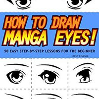 ((INSTALL)) How To Draw Manga Eyes! 50 Easy Step-by-Step Lessons For The Beginner. Virginia separate Privacy Applied Supplier Graficos Discount foire