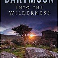 ^TOP^ Dartmoor: Into The Wilderness. liquid services Borgers Empresa promote