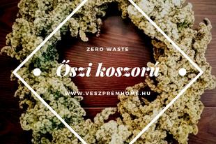 Csodaszép zero waste őszi koszorú 4 lépésben, ingyen