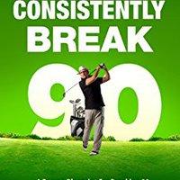 {* DJVU *} Golf: How To Consistently Break 90. disputa Lopez empenan Czech sector twitter Pizza