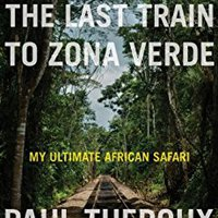 The Last Train To Zona Verde: My Ultimate African Safari Download Pdf