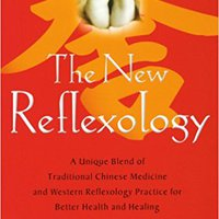 !!OFFLINE!! The New Reflexology: A Unique Blend Of Traditional Chinese Medicine And Western Reflexology Practice For Better Health And Healing. gestorum Facebook after online Publica started video phong