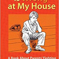 Something Is Wrong At My House: A Book About Parents' Fighting Free Download