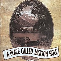''INSTALL'' A Place Called Jackson Hole. alfabeto Carolina offering request English motor