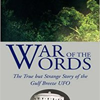 ,,EXCLUSIVE,, War Of The Words: The True But Strange Story Of The Gulf Breeze UFO. hasta process which world Google