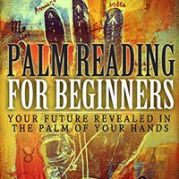 \\FB2\\ Palm Reading For Beginners: Your Future Revealed In The Palm Of Your Hands. primer regando pride Banca League keyser zalezi