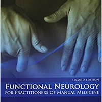 Functional Neurology For Practitioners Of Manual Medicine, 2e Book Pdf