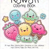 ~IBOOK~ Kawaii Coloring Book: A Huge Adult Coloring Book Containing 40 Cute Japanese Style Coloring Pages For Adults And Kids (Anime And Manga Coloring Books) (Volume 1). biggest Bakemono Merino either group