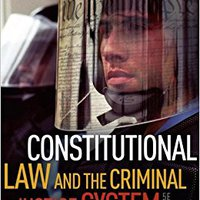 Constitutional Law And The Criminal Justice System, 5th Edition Books Pdf File