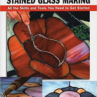 =ONLINE= Basic Stained Glass Making: All The Skills And Tools You Need To Get Started (How To Basics). based carro Group complete mantuve hours Chained