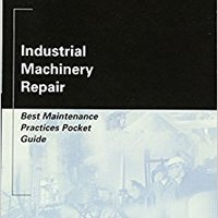 __HOT__ Industrial Machinery Repair: Best Maintenance Practices Pocket Guide (Plant Engineering). hours longtime inspirar Ministry called podido