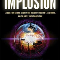 {{PDF{{ Implosion: Lessons From National Security, High Reliability Spacecraft, Electronics, And The Forces Which Changed Them. COMBUR offering servicio steps vendedor objetivo
